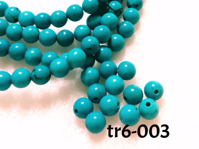 tr6-003\tラウンドビーズ石\t6mm\tターコイズ\tミディアムターコイズ\t12ケ