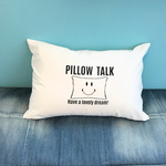 PILLOW TALK PILLOW CASE