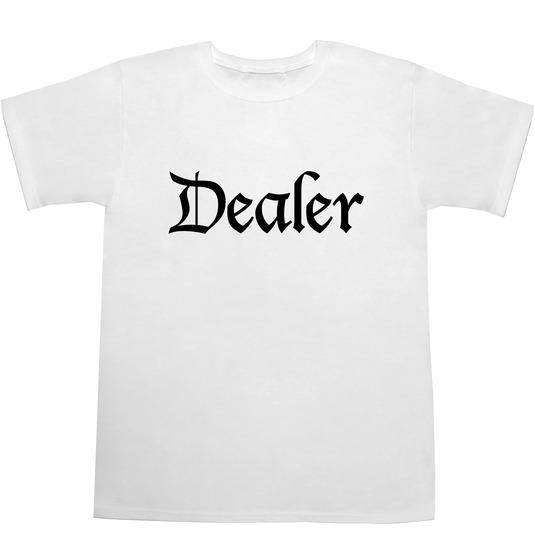 Dealer Tシャツ