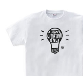 電球〜I HAVE LIGHTING ONLY〜 WS〜WM?S〜XL Tシャツ【受注生産品】