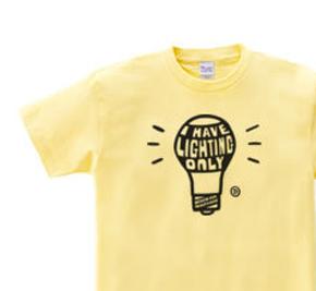 電球〜I HAVE LIGHTING ONLY〜  WS〜WM?S〜XL Tシャツ【受注生産品】