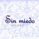 Sin miedo -シン ミエド-